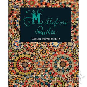 Willyne Hammerstein - Millefiori Quilts 1