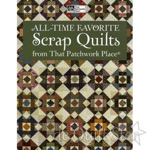 That Patchwork Place - All Time Favorite Scrap Quilts