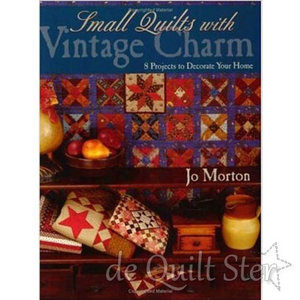 Jo Morton - Small Quilts with Vintage Charm