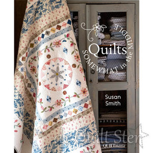 Susan Smith - Quilts, Somewhat in the Middle *OP BESTELLING*