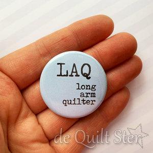 Button L.A.Q. [Long Arm Quilter]