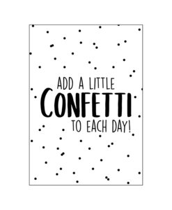 Ansichtkaart - Add a little confetti to each day