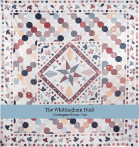 Christopher Wilson-Tate | The Whittingham Quilt - templates *PRE-ORDER*